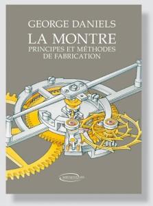 J'aime beaucoup ce livre, Principes et méthodes de fabrication par George Daniels  dans Usinage et outils img-livre-3_03-223x300